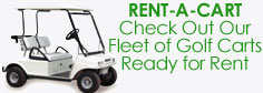 Rent-A-Cart: Check out our fleet of golf carts ready for rent!